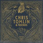 Chris Tomlin And Friends