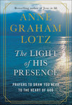 The Light Of His Presence - Prayers to Draw You Near to the Heart of God